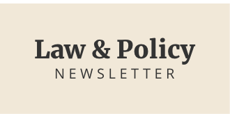 Law & Policy Newsletter